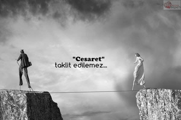 cesaret ile ilgili sözler tumblr