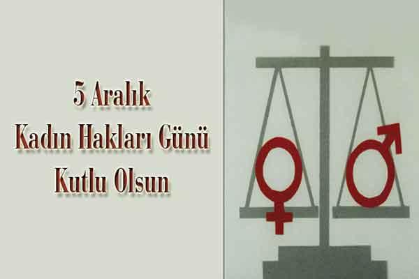 5 Aralık Kadın Hakları Günü Sözleri